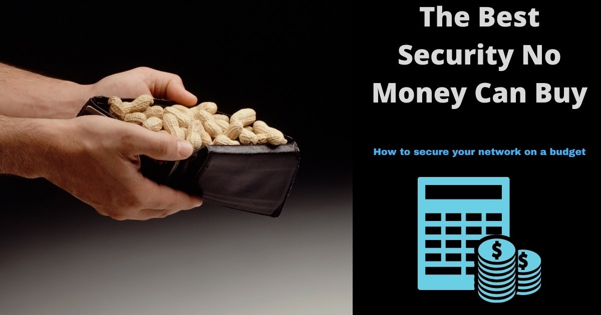 Securing Your Network on a Budget